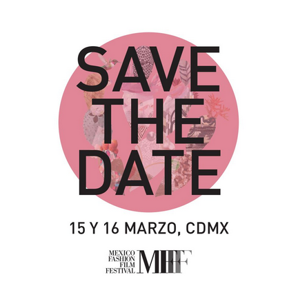 Listos para Mexico Fashion Film Festival®
