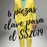 6 piezas claves para primavera- verano 2019